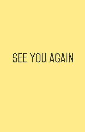 see you again by WorldOfWords_
