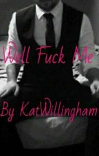 Well Fuck Me (MFM) by KatWillingham