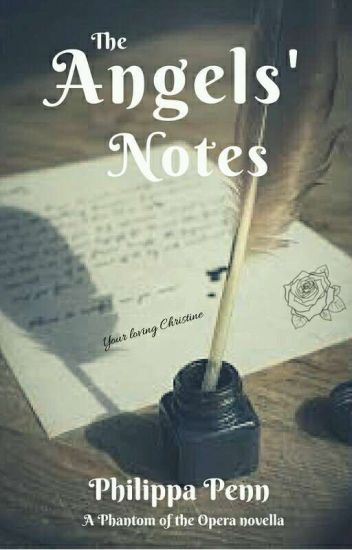 The Angels' Notes ~ Phantom of the Opera - Philippa Penn - Wattpad