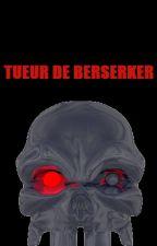 Tueur de Berserker by brimstonegrim