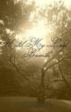 Until My Last Breath by Hitana125928