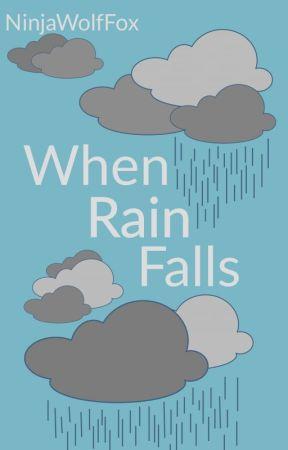 When Rain Falls by NinjaWolfFox