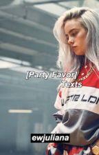 Party Favor Texts || BILLIE EILISH by ewjuliana