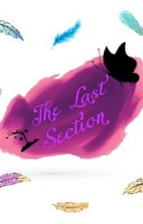 The Last Section by ChildishEveryDay