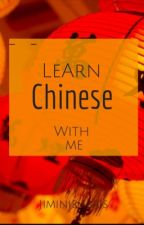 Learn Chinese With Me! by Jiminieisbias