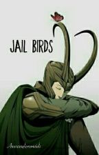 Jail birds (Loki x reader) by Awesomelemonaids