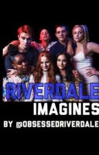 Riverdale Imagines  by obsessedriverdale