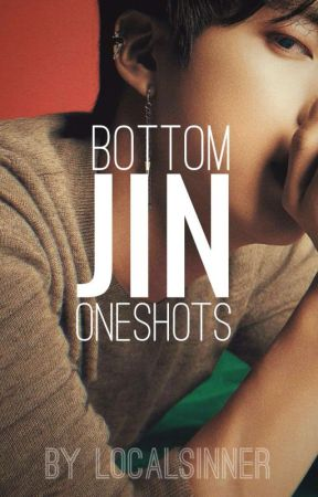 Bottom Jin Oneshots by Jjinnx