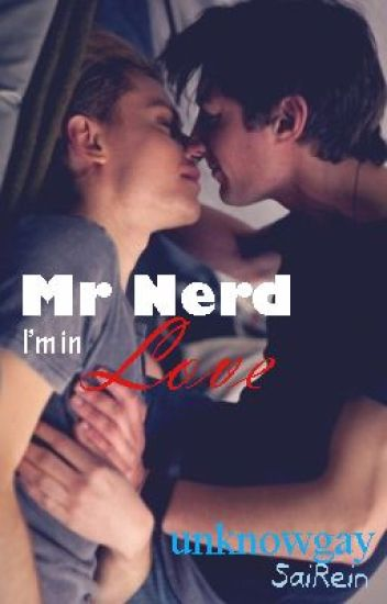 Mr Nerd, I'm in Love [LGBT] [boyxboy]