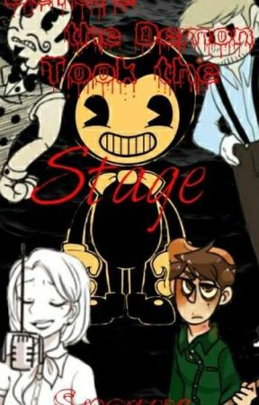 Before the Demon took the Stage ~A BatIM Fanfiction~ by SnowyFrostedWinter