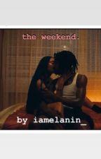 Weekend. by iamelanin_