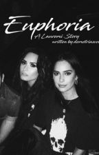 Euphoria - A Lauremi Story ( Demi Lovato & Lauren Kittens Abedini) by demetriasvoid