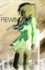 REWIND by MidnightDancer218