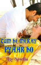 TUM HE MERAY PYAAR HO by novellia