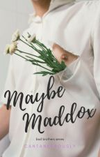 Maybe Maddox by cantankerously
