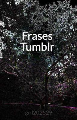 Frases Tumblr Girl202529 Wattpad