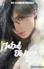 Fated to love you -Omegaverse by CaroBenavides13