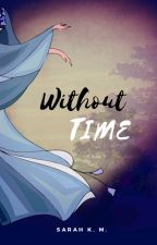 Without Time by TheSarahKM