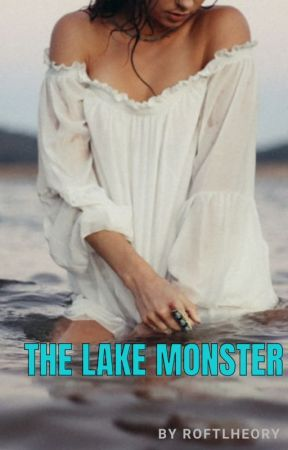 The Lake Monster by roftlheory