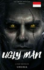 UGLY MAN (Book 1) PROSES TERBIT by Virginia765