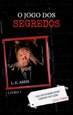 O Jogo dos Segredos [1] by GusttavodeAssis