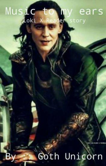 Music to My Ears | Loki X Reader - Goth Unicorn - Wattpad