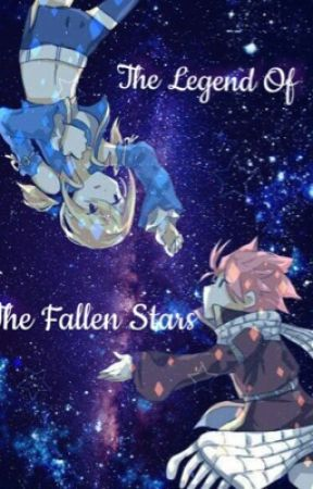 The Legend Of The Fallen Stars (NaLu Fanfaic) by Nikki_Heartfilia1