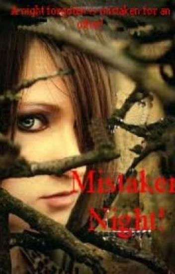 mistaken night