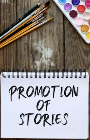 PROMOTION OF STORIES by MikulitWP