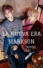 La Nueva Era Markson [FINALIZADA] by TaiYou217