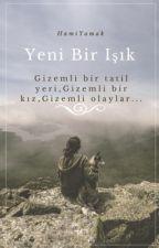 YENİ BİR IŞIK by HamiYamak
