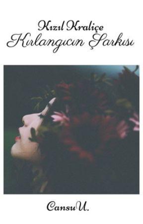 Kızıl Kraliçe: Kırlangıcın Şarkısı (1. Kitap) by CansuUredi