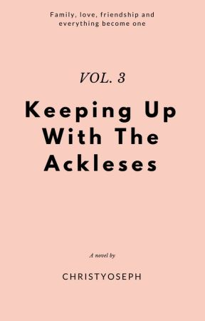 Keeping Up With The Ackleses Vol. 3 by weareackles