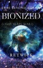 Bionized ( Light Years Wars - 1) by Retwick