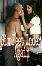 Six Feet Under, Again (Jelena) by classyjelena