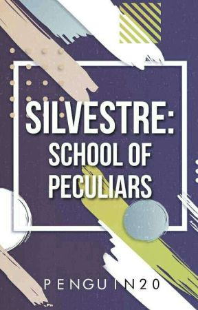 Silvestre: School of Peculiars by Penguin20