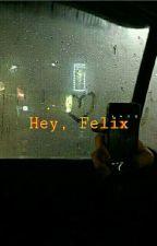 Hey, Felix by KaejjiLee