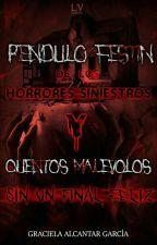 El Péndulo Festín De Los Horrores Siniestros Y Cuentos Malévolos Si Final Feliz by locura_negra