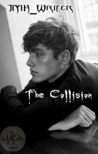 The Collision by JMH_Writer