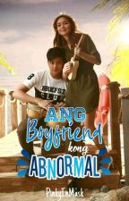 Ang Boyfriend Kong Abnormal by PinkyInMask
