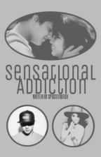 Sensational Addiction {KathNiel SPG One-shots} by sphstctdbtch