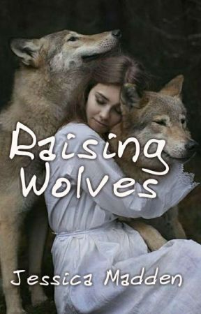 Raising Wolves  by JessicaCMadden