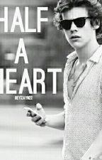 Half a Heart by beyzayn22