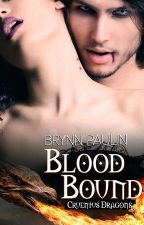 Blood Bound (A Cruentus Dragon Story) by BrynnPaulin