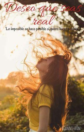 Deseo que seas real (Completa) by Nani271