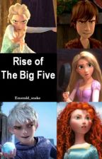 Rise of the Big Five (ON HIATUS) by Emerald_Snake