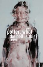 POTTER, WHAT THE HELL IS THIS? | drarry by verdilac