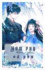 [NT] Xuyên sách nam phụ hắn yêu nữ phụ - La Tam Vương. by ryudeathooo