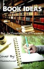 Book Ideas - Book 2 by InYourWildestDreams6