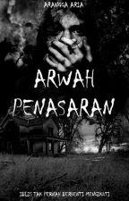 ARWAH PENASARAN (Iblis Tak Pernah Berhenti Mengikuti)  by arangga_aria